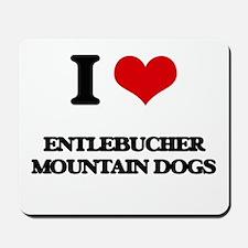 I love Entlebucher Mountain Dogs Mousepad