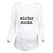 Winter Sucks Long Sleeve Maternity T-Shirt