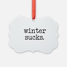 Winter Sucks Ornament