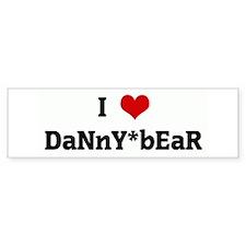 I Love DaNnY*bEaR Bumper Bumper Sticker