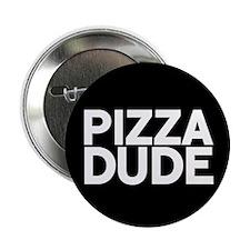 """Pizza Dude 2.25"""" Button"""