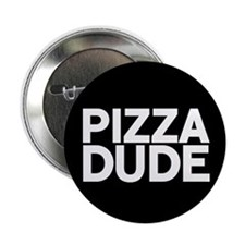 """Pizza Dude 2.25"""" Button (100 pack)"""