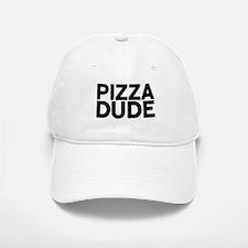 Pizza Dude Baseball Baseball Cap
