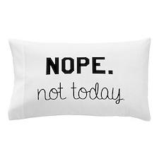 Not Today Mug Pillow Case