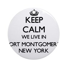 Keep calm we live in Fort Montgom Ornament (Round)