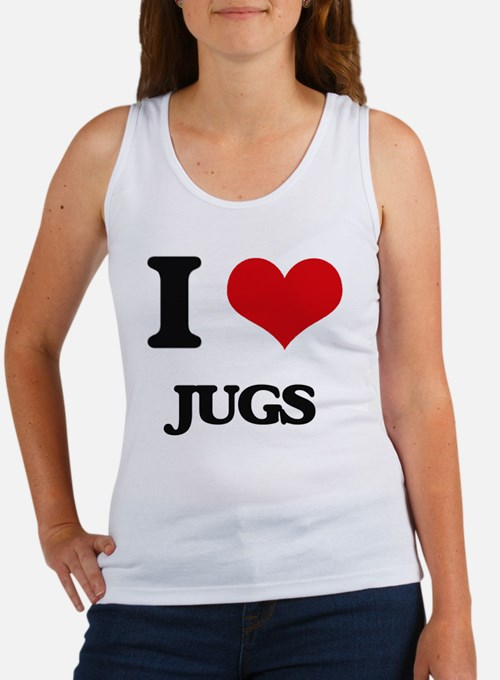 I love Jugs Tank Top