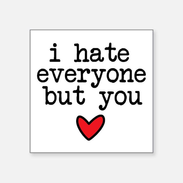 Hate Everyone Sticker