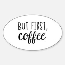 Coffee First Decal