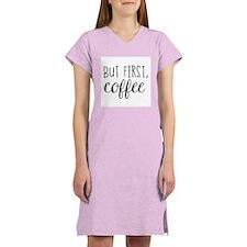 Coffee First Women's Nightshirt