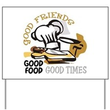 GOOD FRIENDS FOOD AND TIME Yard Sign