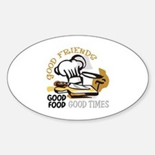 GOOD FRIENDS FOOD AND TIME Decal