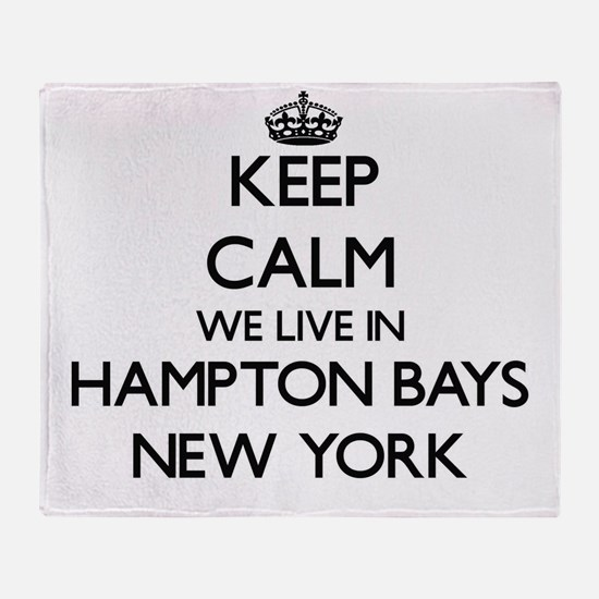 Keep calm we live in Hampton Bays Ne Throw Blanket