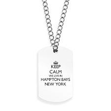 Keep calm we live in Hampton Bays New Yor Dog Tags