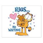 Hugs...No Waiting! Small Poster
