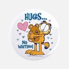"""Hugs...No Waiting! 3.5"""" Button"""