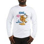 Hugs...No Waiting! Long Sleeve T-Shirt