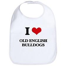 I love Old English Bulldogs Bib