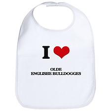 I love Olde Englishe Bulldogges Bib