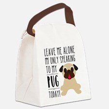 Leave Me Alone, I'm Only Talking To My Pug Today C