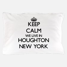 Keep calm we live in Houghton New York Pillow Case