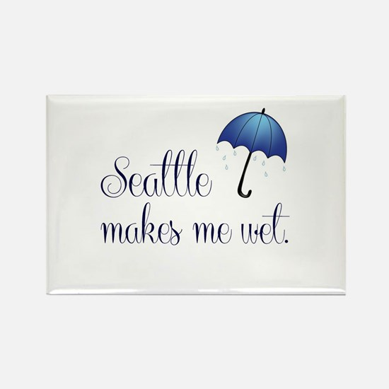 Seatte Makes Me Wet Magnets