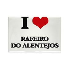 I love Rafeiro Do Alentejos Magnets