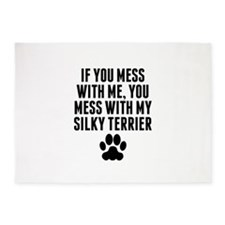 You Mess With My Silky Terrier 5'x7'Area Rug