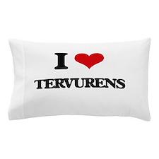 I love Tervurens Pillow Case