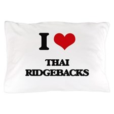 I love Thai Ridgebacks Pillow Case
