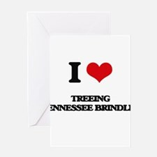 I love Treeing Tennessee Brindles Greeting Cards