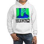 Dream Hooded Sweatshirt