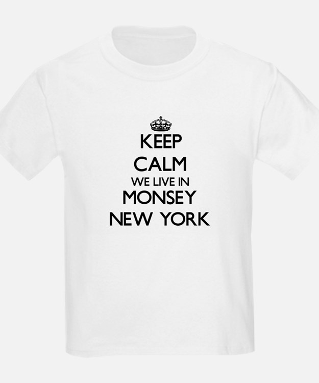 Keep calm we live in Monsey New York T-Shirt