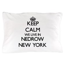Keep calm we live in Nedrow New York Pillow Case