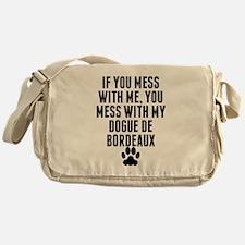You Mess With My Dogue de Bordeaux Messenger Bag
