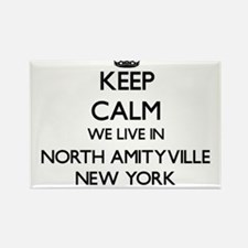 Keep calm we live in North Amityville New Magnets