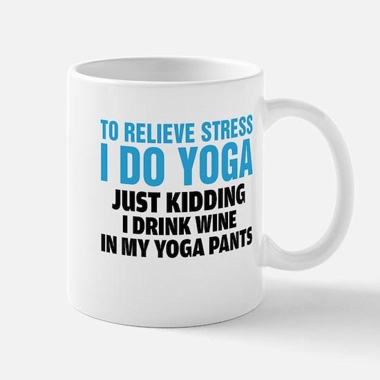 To Relieve Stress I Do Yoga Mugs