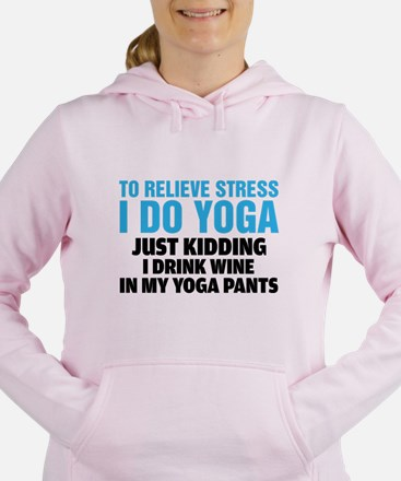 To Relieve Stress I Do Yoga Women's Hooded Sweatsh