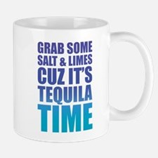 Grab Some Salt And Limes Cuz It's Tequila Time Small Small Mug