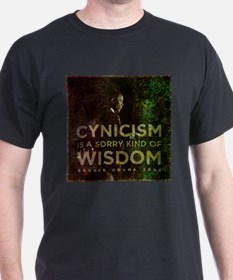 Cynicism is sorry wisdom T-Shirt