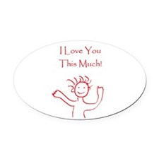 I Love You This Much Valentines Da Oval Car Magnet