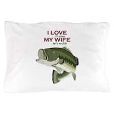 I Love My Wife Pillow Case