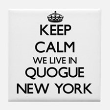 Keep calm we live in Quogue New York Tile Coaster