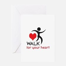 WALK FOR YOUR HEART Greeting Cards