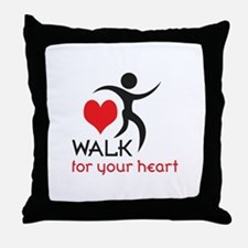 WALK FOR YOUR HEART Throw Pillow
