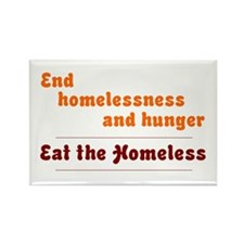 Eat the Homeless Magnets