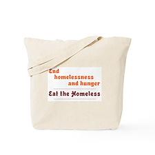 Eat the Homeless Tote Bag