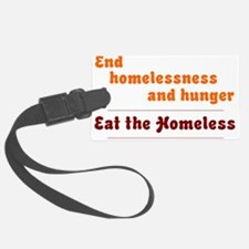 Eat the Homeless Luggage Tag