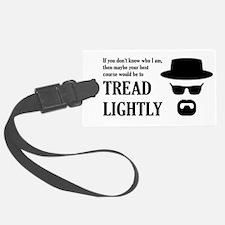 BREAKINGBAD TREAD LIGHTLY Luggage Tag