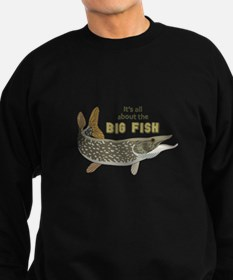 It's All About The Big Fish Sweatshirt