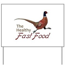 The Healthy Fast Food Yard Sign